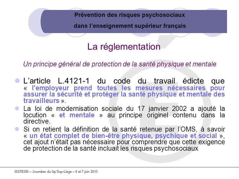 Prévention des risques psychosociaux dans lenseignement supérieur français ISSTESR – Journées du GpSup-Liege – 6 et 7 juin 2013 La réglementation Un p