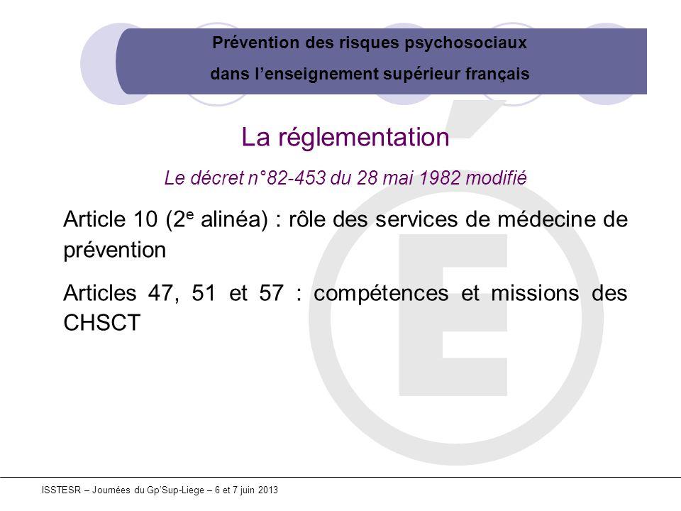 Prévention des risques psychosociaux dans lenseignement supérieur français ISSTESR – Journées du GpSup-Liege – 6 et 7 juin 2013 La réglementation Le d