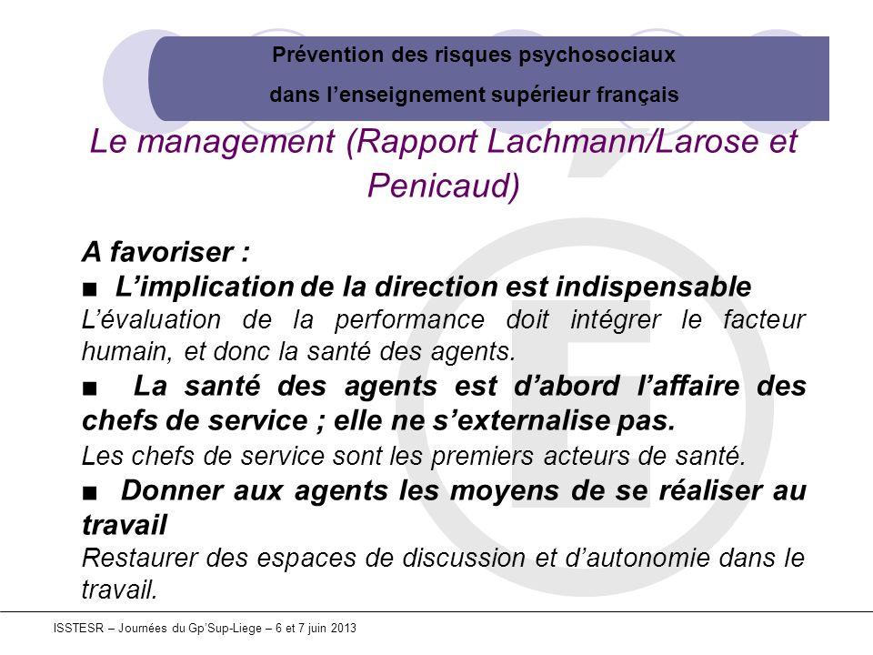 Prévention des risques psychosociaux dans lenseignement supérieur français ISSTESR – Journées du GpSup-Liege – 6 et 7 juin 2013 Le management (Rapport
