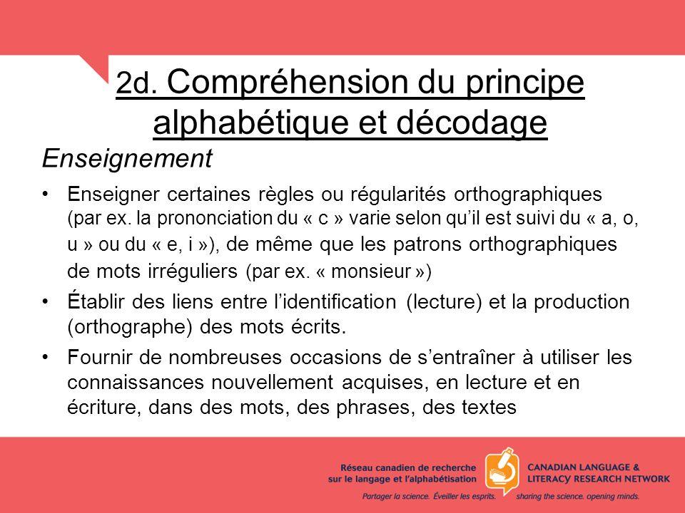 2d. Compréhension du principe alphabétique et décodage Enseignement Enseigner certaines règles ou régularités orthographiques (par ex. la prononciatio