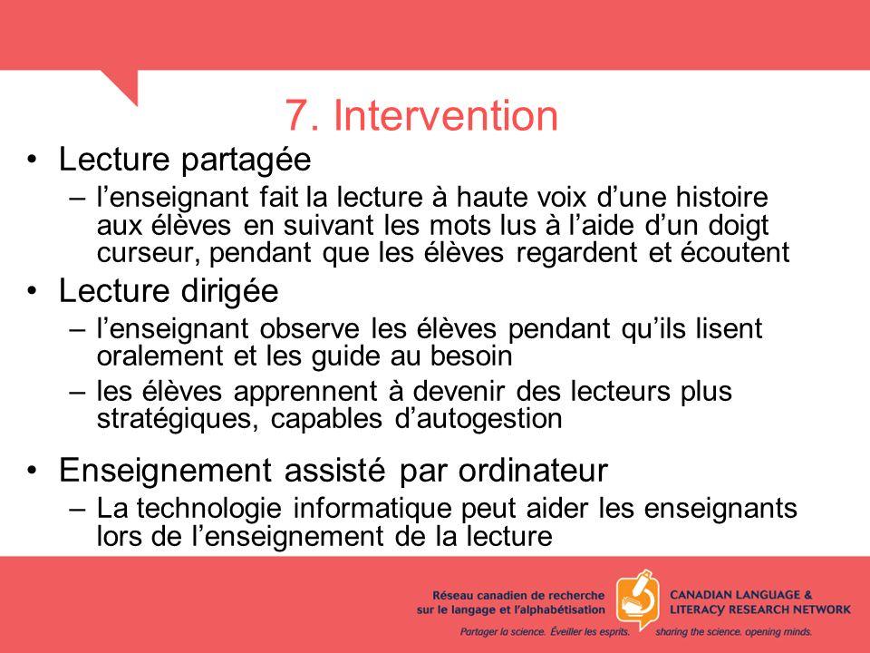 7. Intervention Lecture partagée –lenseignant fait la lecture à haute voix dune histoire aux élèves en suivant les mots lus à laide dun doigt curseur,