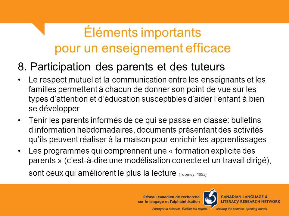 Éléments importants pour un enseignement efficace 8. Participation des parents et des tuteurs Le respect mutuel et la communication entre les enseigna