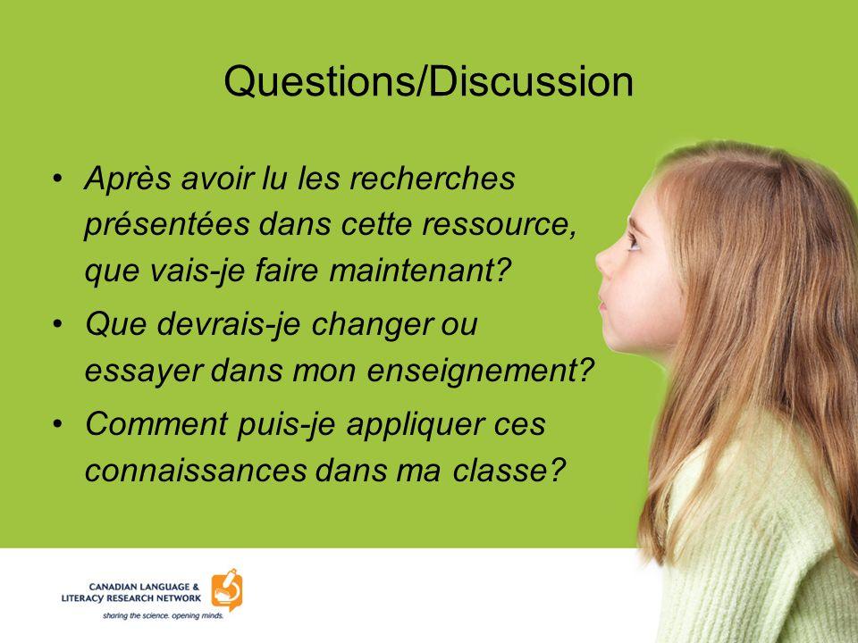 Questions/Discussion Après avoir lu les recherches présentées dans cette ressource, que vais-je faire maintenant? Que devrais-je changer ou essayer da