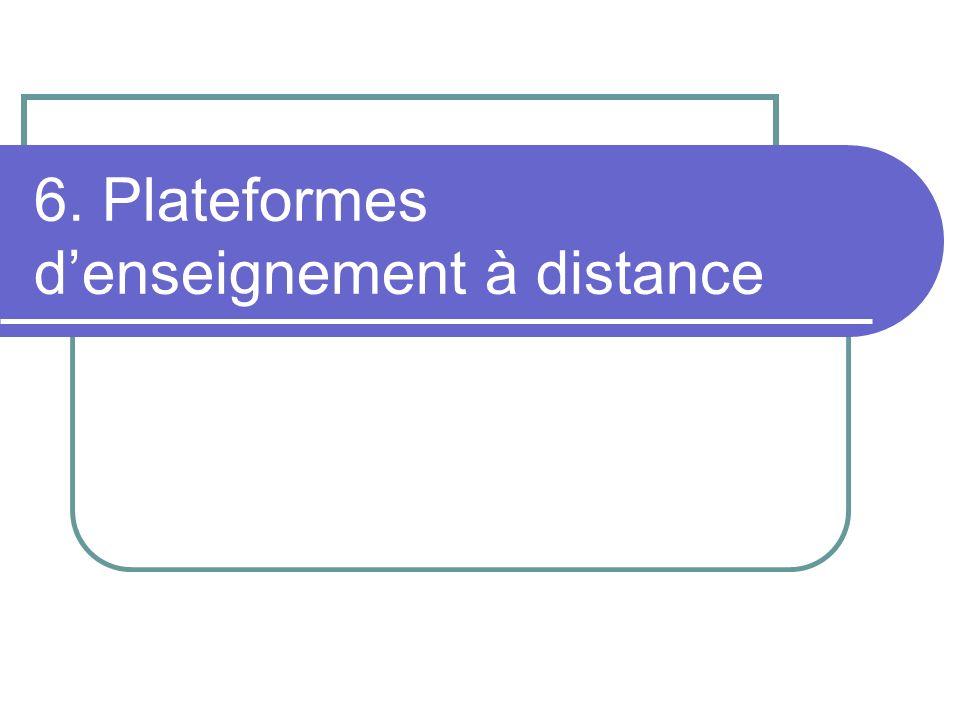 6. Plateformes denseignement à distance