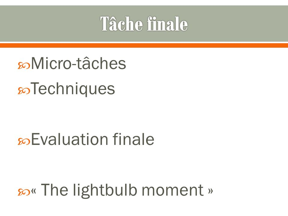 Micro-tâches Techniques Evaluation finale « The lightbulb moment »