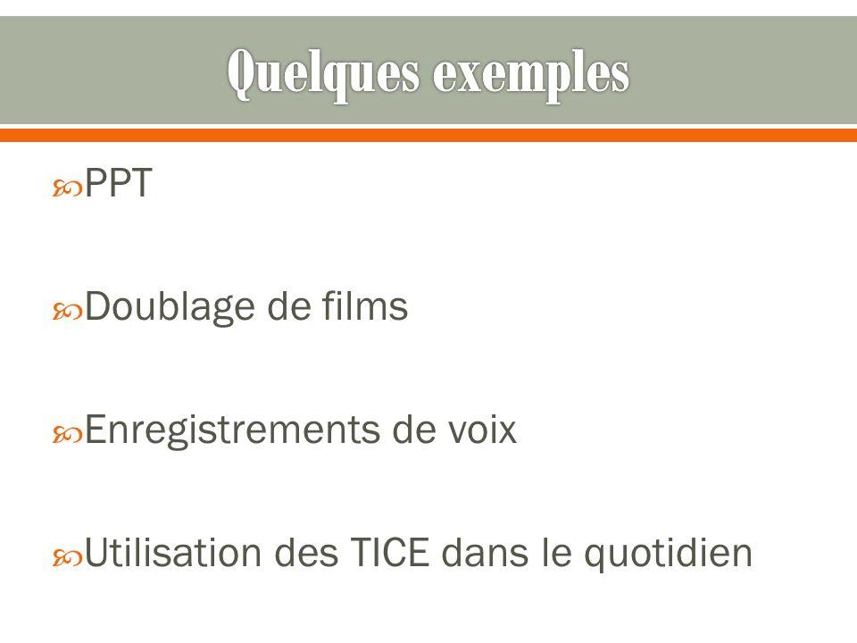 PPT Doublage de films Enregistrements de voix Utilisation des TICE dans le quotidien