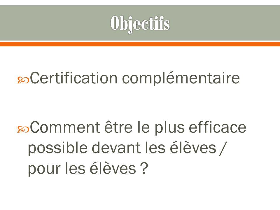 Certification complémentaire Comment être le plus efficace possible devant les élèves / pour les élèves ?