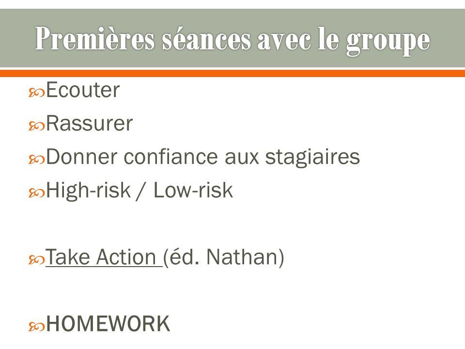 Ecouter Rassurer Donner confiance aux stagiaires High-risk / Low-risk Take Action (éd. Nathan) HOMEWORK