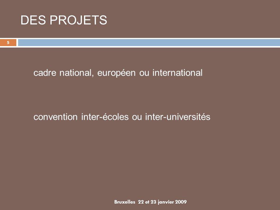 5 DES PROJETS cadre national, européen ou international convention inter-écoles ou inter-universités