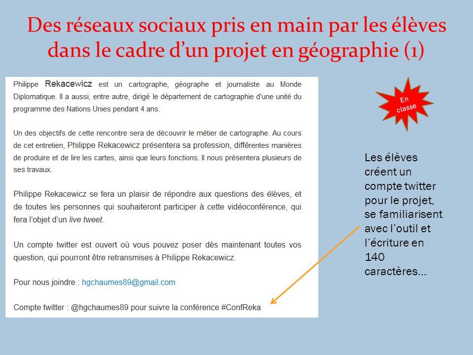 Des réseaux sociaux pris en main par les élèves dans le cadre dun projet en géographie (1) Les élèves créent un compte twitter pour le projet, se fami