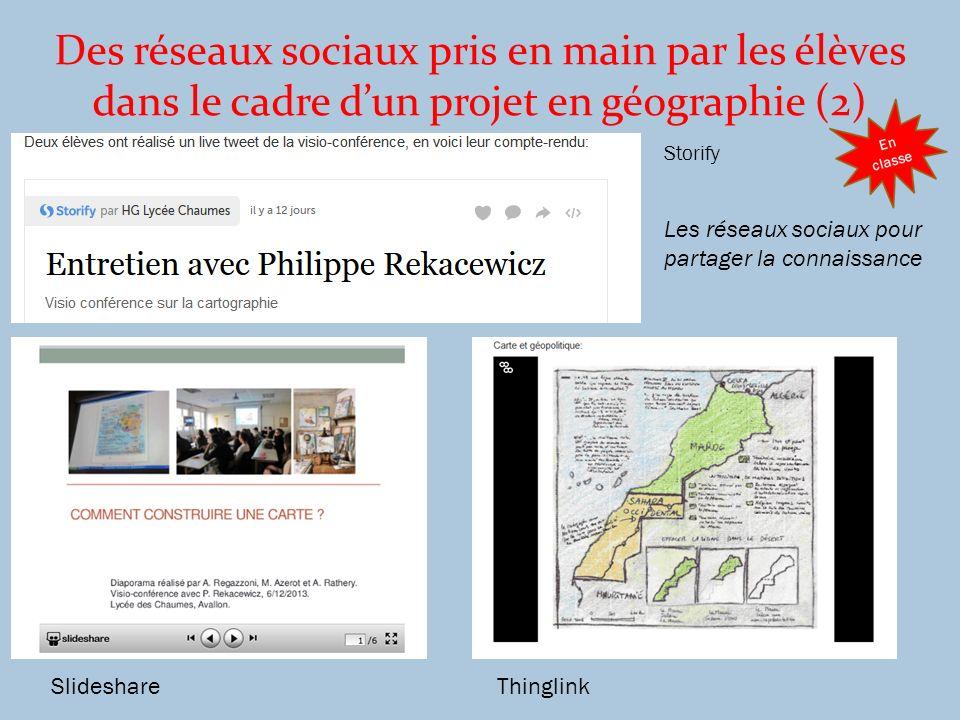 Des réseaux sociaux pris en main par les élèves dans le cadre dun projet en géographie (2) Storify SlideshareThinglink Les réseaux sociaux pour partag