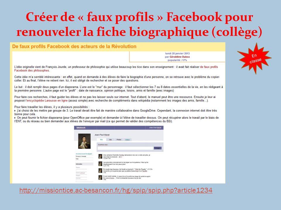 Créer de « faux profils » Facebook pour renouveler la fiche biographique (collège) http://missiontice.ac-besancon.fr/hg/spip/spip.php?article1234