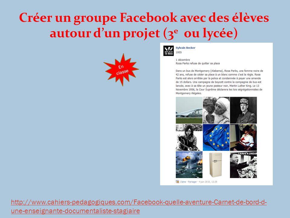 Créer un groupe Facebook avec des élèves autour dun projet (3 e ou lycée) http://www.cahiers-pedagogiques.com/Facebook-quelle-aventure-Carnet-de-bord-