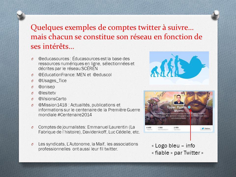 Quelques exemples de comptes twitter à suivre… mais chacun se constitue son réseau en fonction de ses intérêts… O @educasources : Éducasources est la
