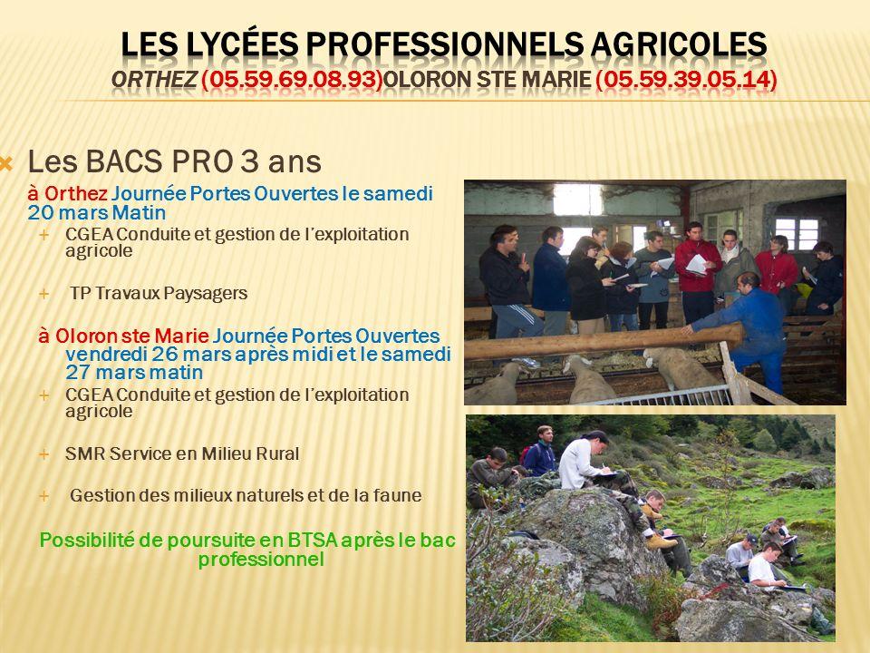 Les BACS PRO 3 ans à Orthez Journée Portes Ouvertes le samedi 20 mars Matin CGEA Conduite et gestion de lexploitation agricole TP Travaux Paysagers à