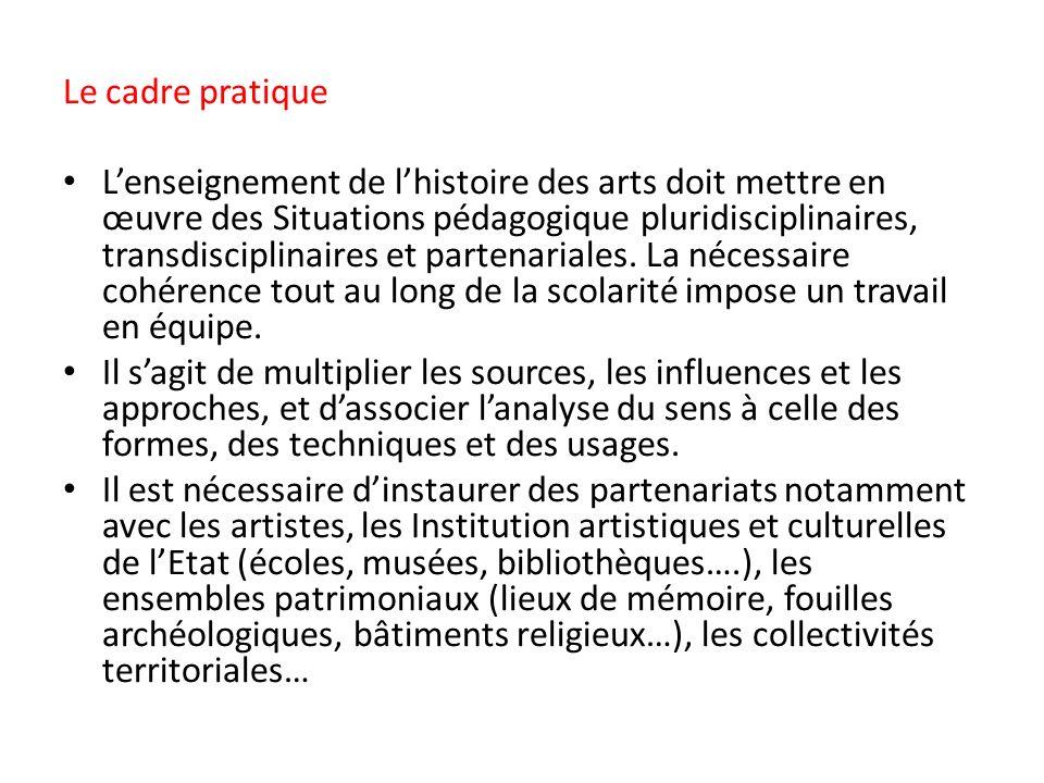Le cadre pratique Lenseignement de lhistoire des arts doit mettre en œuvre des Situations pédagogique pluridisciplinaires, transdisciplinaires et partenariales.