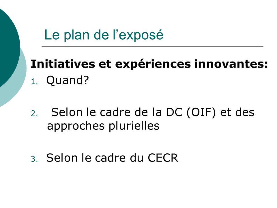 Le plan de lexposé Initiatives et expériences innovantes: 1.