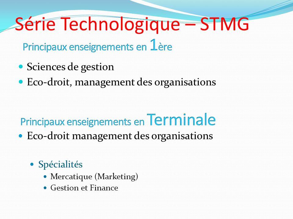 Série Technologique – STMG Sciences de gestion Eco-droit, management des organisations Eco-droit management des organisations Spécialités Mercatique (