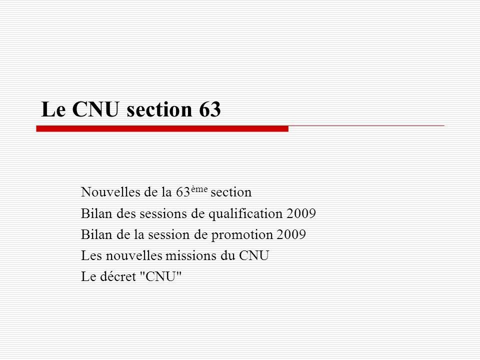 2 CNU 63 ème section Génie Electrique, Électronique, Photonique et Systèmes Toutes les informations (composition, critères, ….) accessibles sur le site de la CP-CNU http://www.cpcnu.fr/