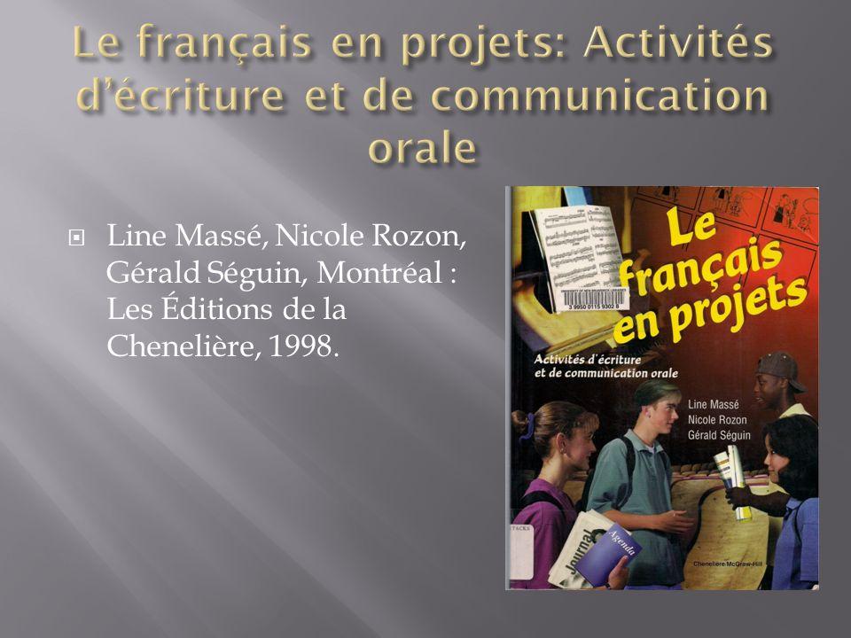 Line Massé, Nicole Rozon, Gérald Séguin, Montréal : Les Éditions de la Chenelière, 1998.