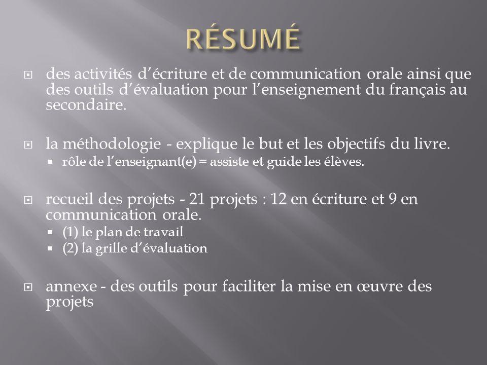 des activités décriture et de communication orale ainsi que des outils dévaluation pour lenseignement du français au secondaire.