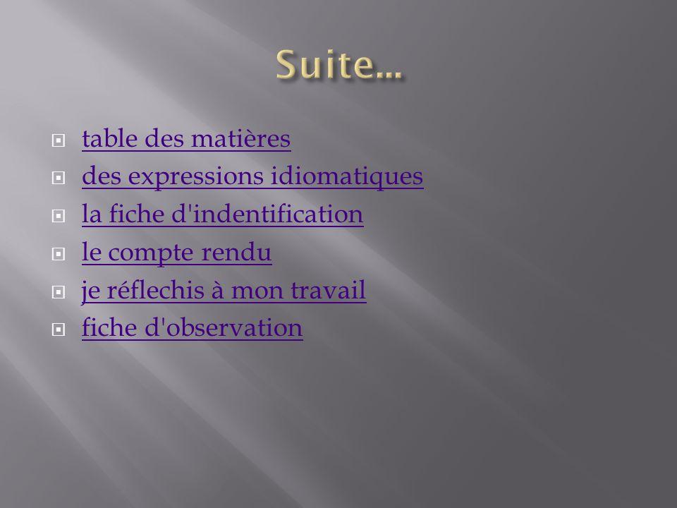 table des matières des expressions idiomatiques la fiche d indentification le compte rendu je réflechis à mon travail fiche d observation
