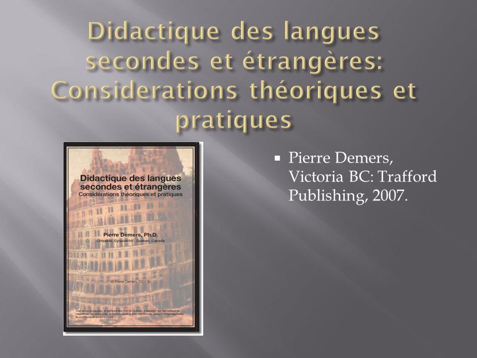 Pierre Demers, Victoria BC: Trafford Publishing, 2007.