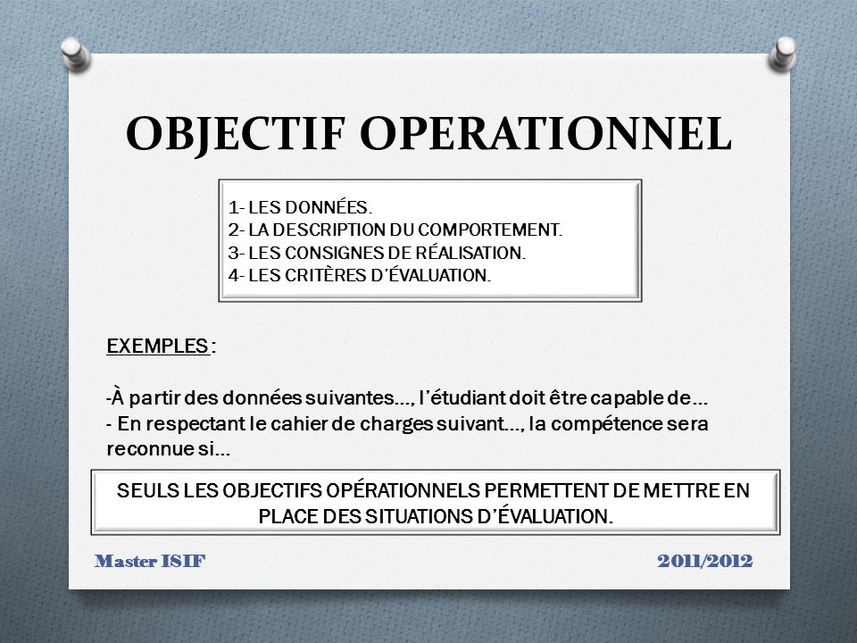 OBJECTIF OPERATIONNEL Master ISIF 2011/2012 1- LES DONNÉES.