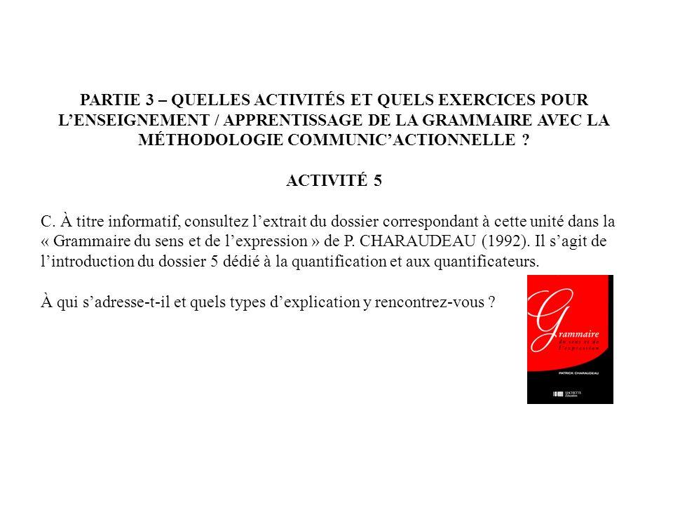PARTIE 3 – QUELLES ACTIVITÉS ET QUELS EXERCICES POUR LENSEIGNEMENT / APPRENTISSAGE DE LA GRAMMAIRE AVEC LA MÉTHODOLOGIE COMMUNICACTIONNELLE ? ACTIVITÉ