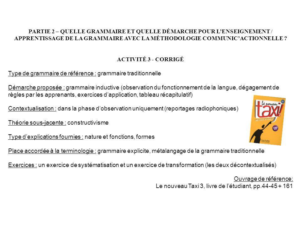 PARTIE 2 – QUELLE GRAMMAIRE ET QUELLE DÉMARCHE POUR LENSEIGNEMENT / APPRENTISSAGE DE LA GRAMMAIRE AVEC LA MÉTHODOLOGIE COMMUNICACTIONNELLE ? ACTIVITÉ