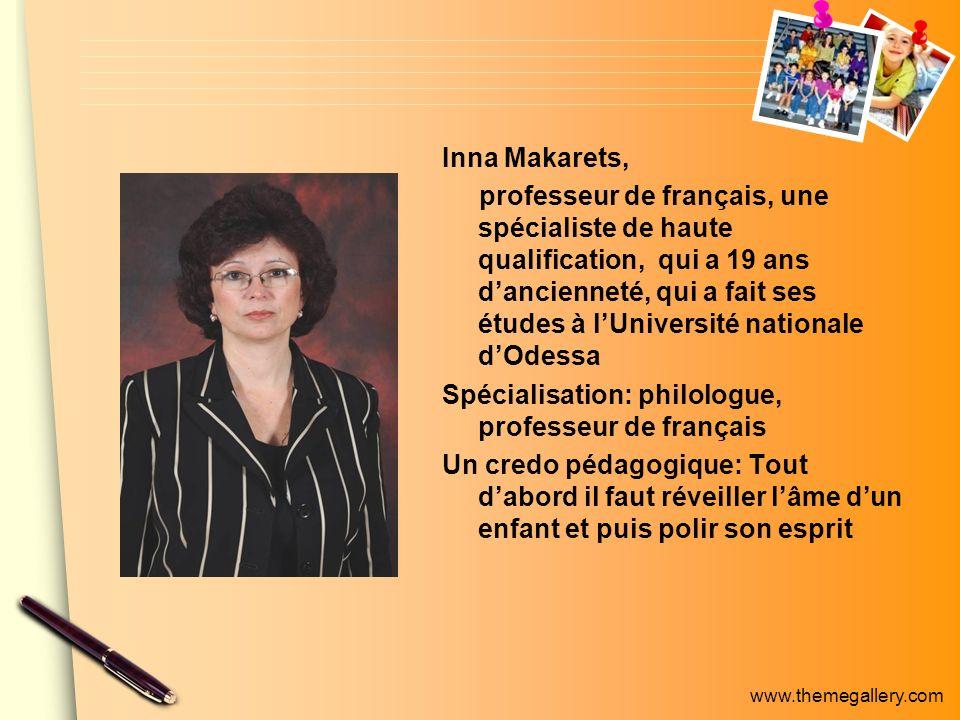 www.themegallery.com Inna Makarets, professeur de français, une spécialiste de haute qualification, qui a 19 ans dancienneté, qui a fait ses études à