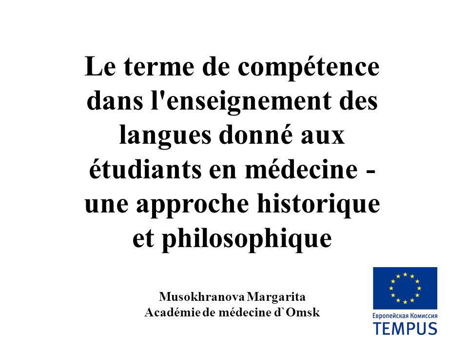 Le terme de compétence dans l'enseignement des langues donné aux étudiants en médecine - une approche historique et philosophique Musokhranova Margari