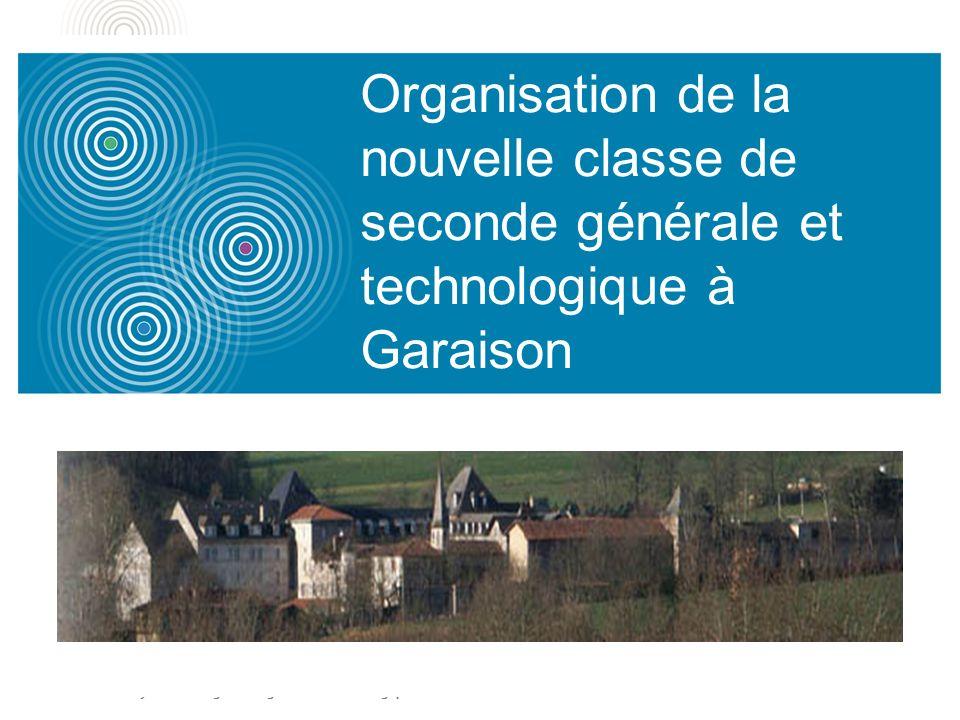 Le nouveau lycée denseignement général et technologique 3 Organisation de la nouvelle classe de seconde générale et technologique à Garaison