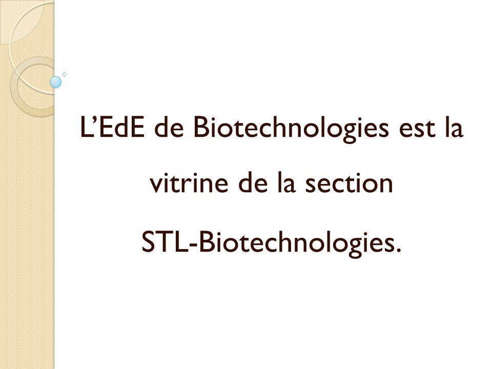 LEdE de Biotechnologies est la vitrine de la section STL-Biotechnologies.