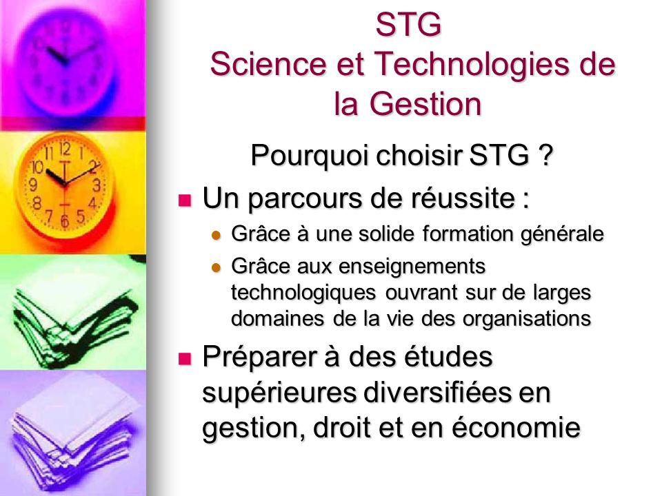 STG Science et Technologies de la Gestion Pourquoi choisir STG .