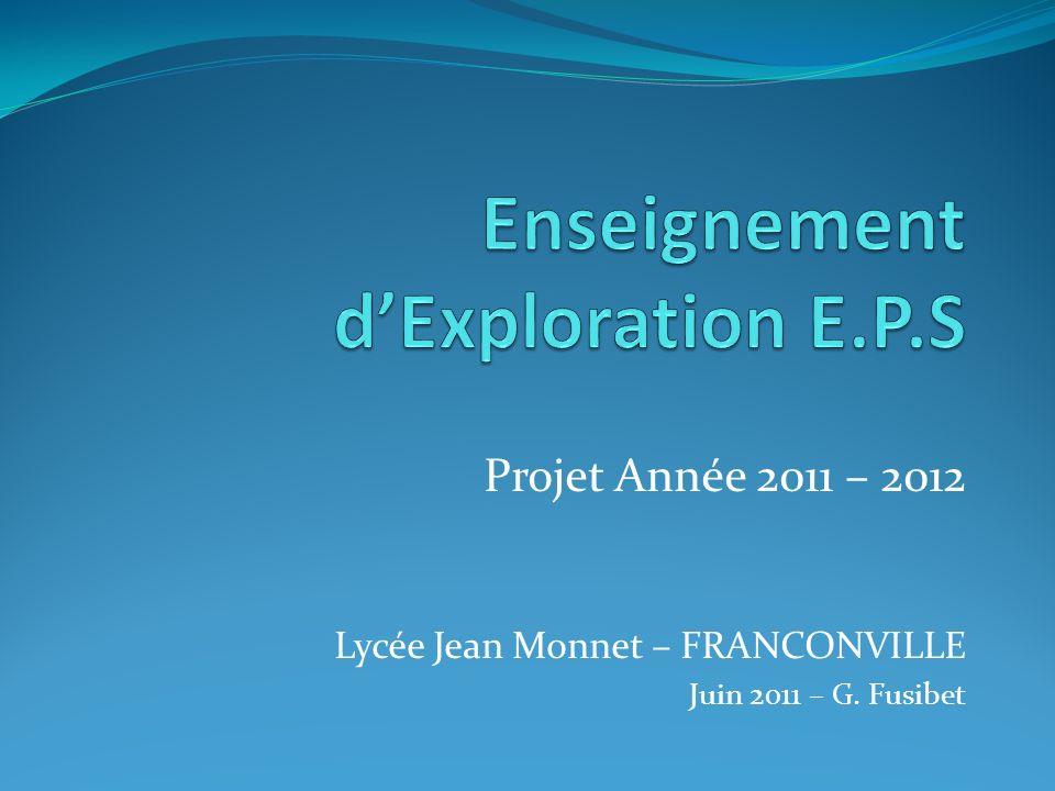 Projet Année 2011 – 2012 Lycée Jean Monnet – FRANCONVILLE Juin 2011 – G. Fusibet