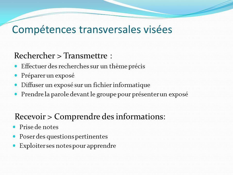 Compétences transversales visées Rechercher > Transmettre : Effectuer des recherches sur un thème précis Préparer un exposé Diffuser un exposé sur un