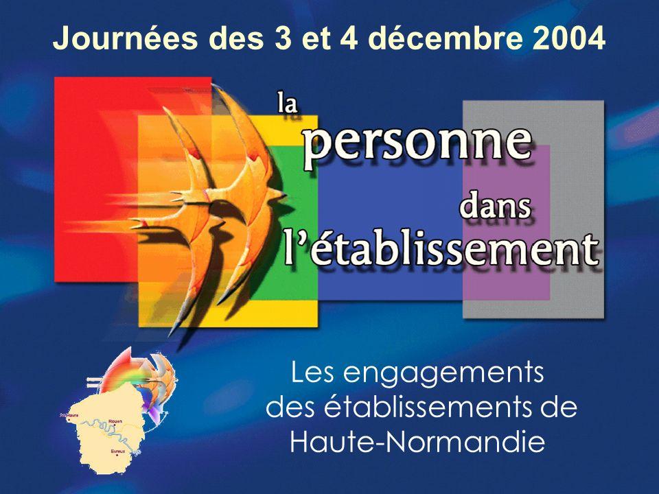 Groupe de pilotage - SREC Haute-Normandie Journées des 3 et 4 décembre 2004 Les engagements des établissements de Haute-Normandie