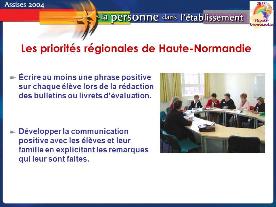 Groupe de pilotage - SREC Haute-Normandie Écrire au moins une phrase positive sur chaque élève lors de la rédaction des bulletins ou livrets dévaluation.
