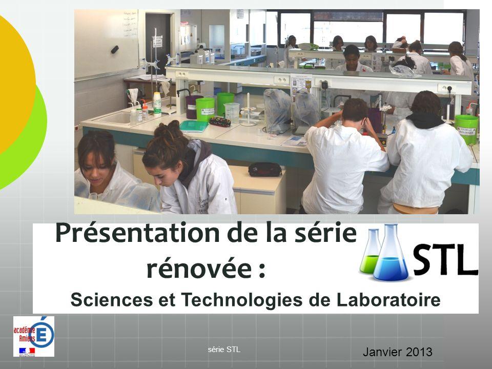 Présentation de la série rénovée : Janvier 2013 série STL Sciences et Technologies de Laboratoire