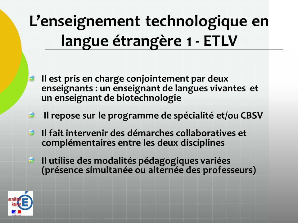 Lenseignement technologique en langue étrangère 1 - ETLV Il est pris en charge conjointement par deux enseignants : un enseignant de langues vivantes