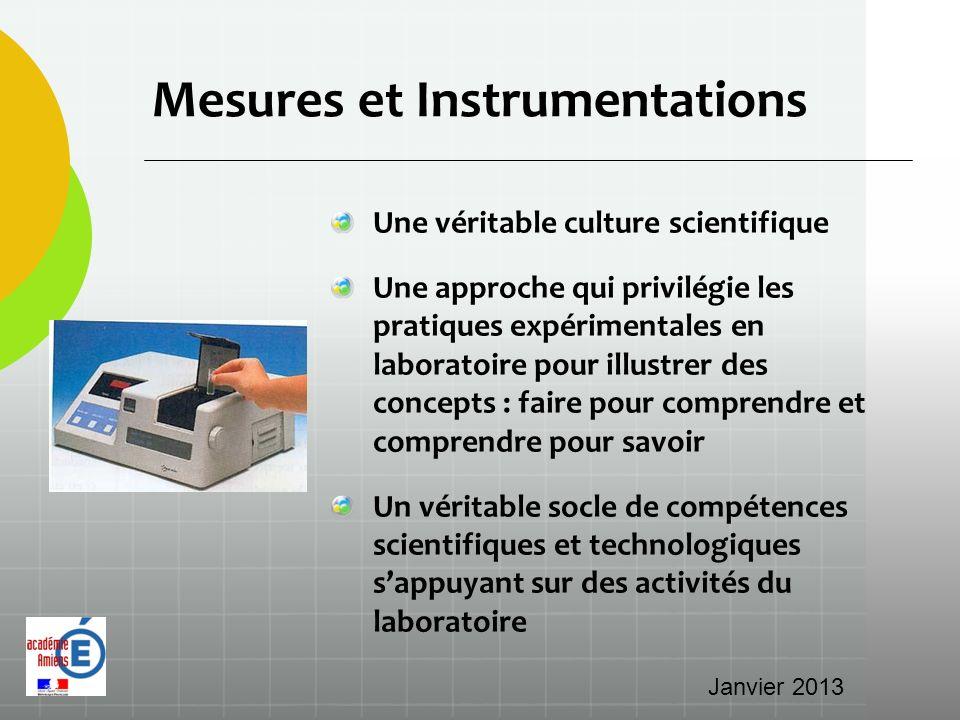 Mesures et Instrumentations Une véritable culture scientifique Une approche qui privilégie les pratiques expérimentales en laboratoire pour illustrer