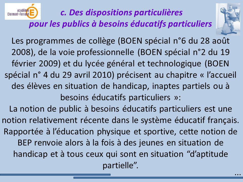 c. Des dispositions particulières pour les publics à besoins éducatifs particuliers Les programmes de collège (BOEN spécial n°6 du 28 août 2008), de l
