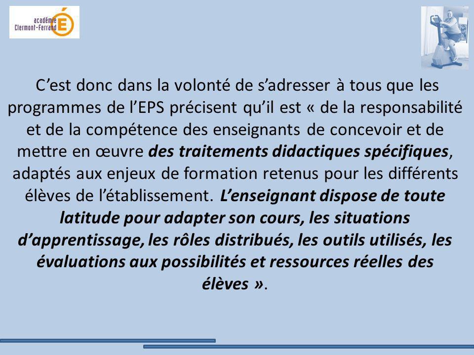 Cest donc dans la volonté de sadresser à tous que les programmes de lEPS précisent quil est « de la responsabilité et de la compétence des enseignants