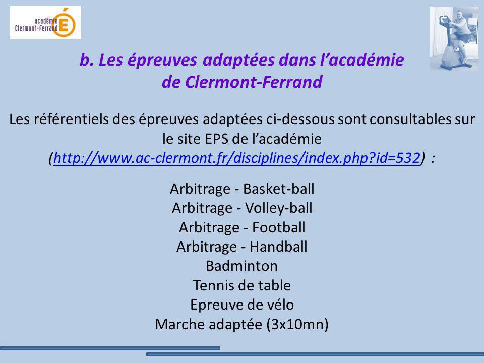 b. Les épreuves adaptées dans lacadémie de Clermont-Ferrand Les référentiels des épreuves adaptées ci-dessous sont consultables sur le site EPS de lac