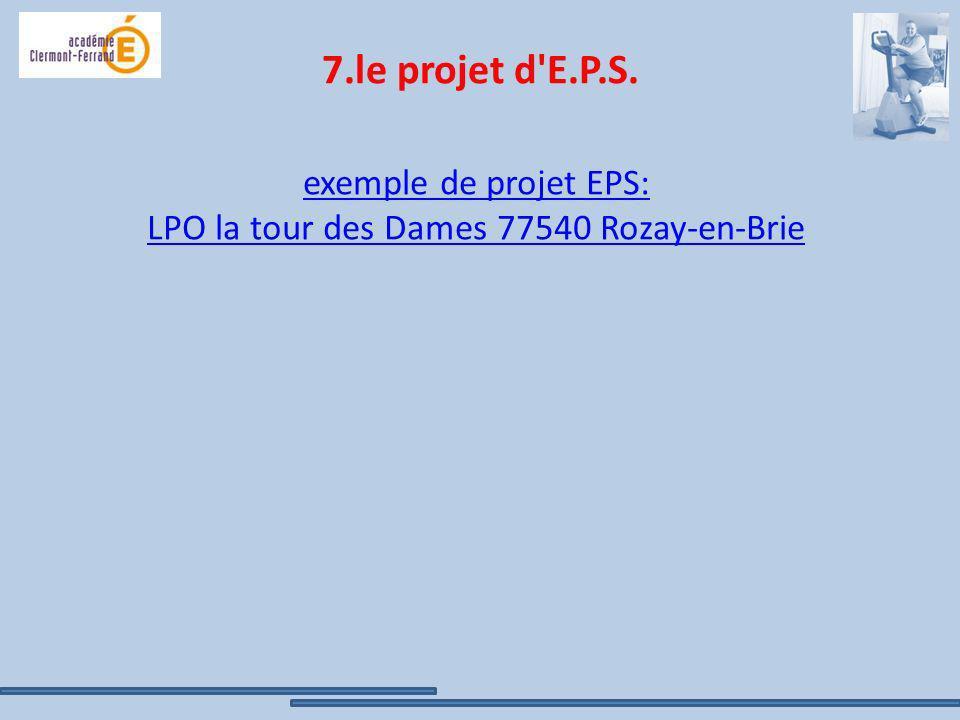 7.le projet d'E.P.S. exemple de projet EPS: LPO la tour des Dames 77540 Rozay-en-Brie
