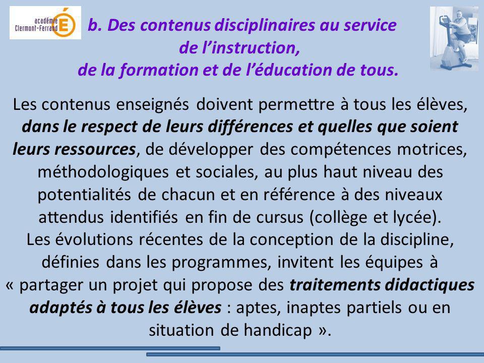 b. Des contenus disciplinaires au service de linstruction, de la formation et de léducation de tous. Les contenus enseignés doivent permettre à tous l