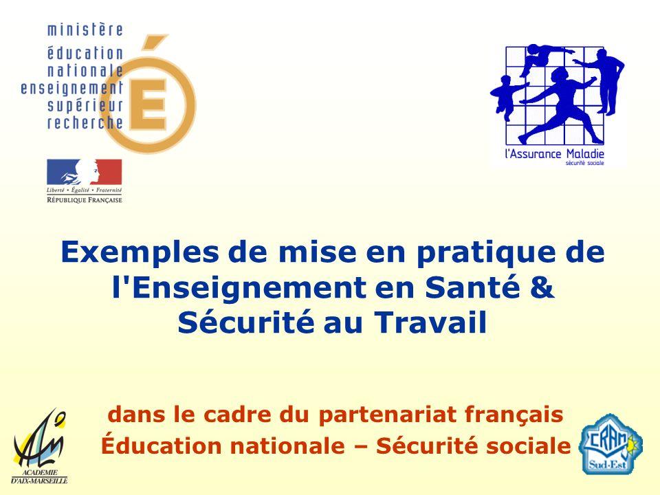 Exemples de mise en pratique de l'Enseignement en Santé & Sécurité au Travail dans le cadre du partenariat français Éducation nationale – Sécurité soc