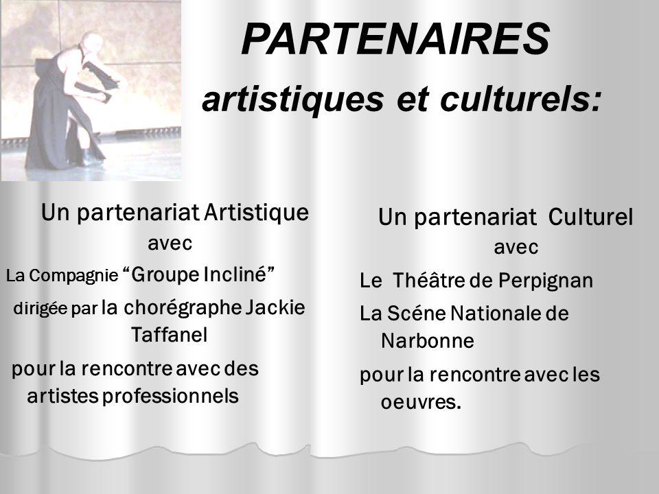 PARTENAIRES artistiques et culturels: Un partenariat Artistique avec La Compagnie Groupe Incliné dirigée par la chorégraphe Jackie Taffanel pour la re