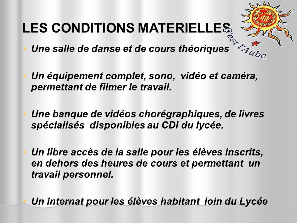 LES CONDITIONS MATERIELLES Une salle de danse et de cours théoriques Un équipement complet, sono, vidéo et caméra, permettant de filmer le travail. Un